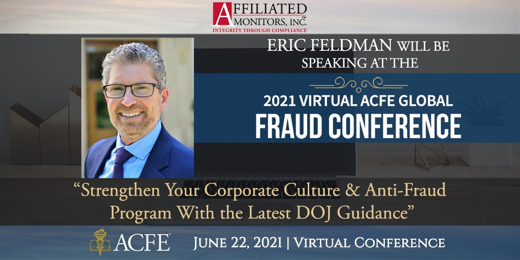 Affiliated Monitors, Inc.'s Eric Feldman will speak at the 2021 Virtual ACFE Global Fraud Conference