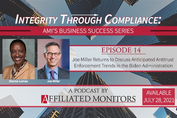 Joe Miller Returns to Discuss Anticipated Antitrust Enforcement Trends in The Biden Administration