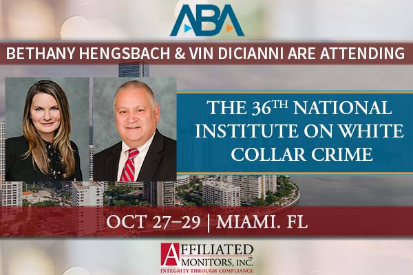 Vin DiCianni and Bethany Hengsbach Will Be Attending the 36th National Institute on White Collar Crime - October 27-29, 2021